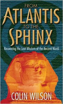 Colin wilson from atlantis to the sphinx recovering the lost wisdom of the ancient world 335 by colin wilson presents the idea that the inhabitants of atlantis were malvernweather Images